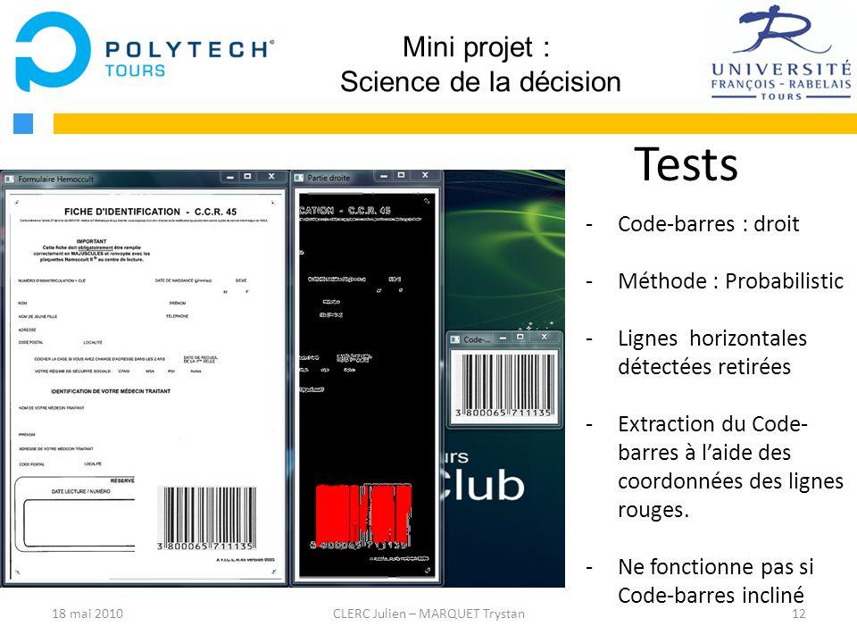 12CLERC Julien – MARQUET Trystan Mini projet : Science de la décision Tests -Code-barres : droit -Méthode : Probabilistic -Lignes horizontales détecté