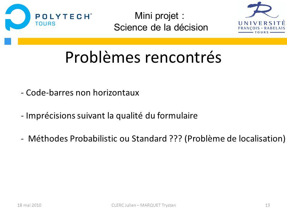 13CLERC Julien – MARQUET Trystan Mini projet : Science de la décision Problèmes rencontrés - Code-barres non horizontaux - Imprécisions suivant la qua