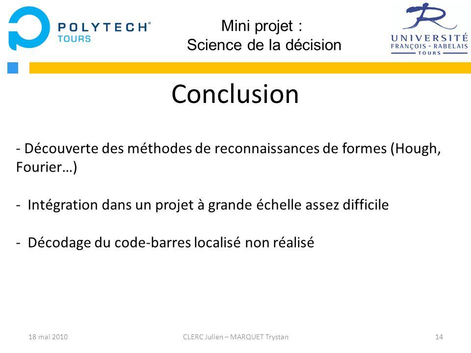14CLERC Julien – MARQUET Trystan Mini projet : Science de la décision Conclusion - Découverte des méthodes de reconnaissances de formes (Hough, Fourie
