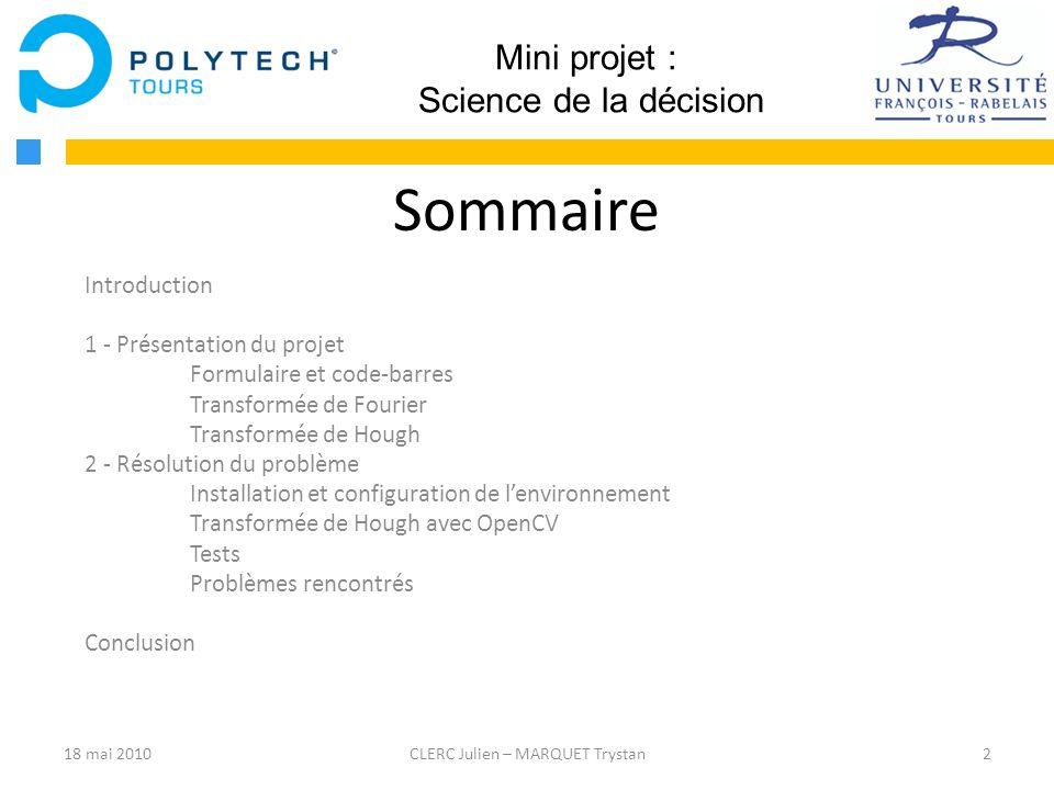 2CLERC Julien – MARQUET Trystan Mini projet : Science de la décision Sommaire Introduction 1 - Présentation du projet Formulaire et code-barres Transf