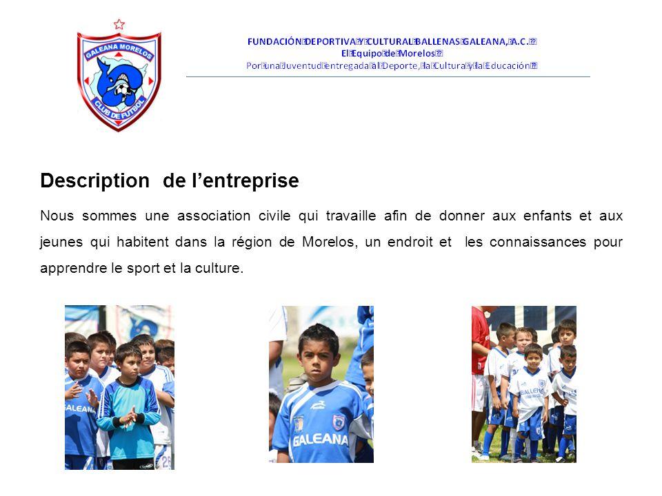 Description de lentreprise Nous sommes une association civile qui travaille afin de donner aux enfants et aux jeunes qui habitent dans la région de Morelos, un endroit et les connaissances pour apprendre le sport et la culture.