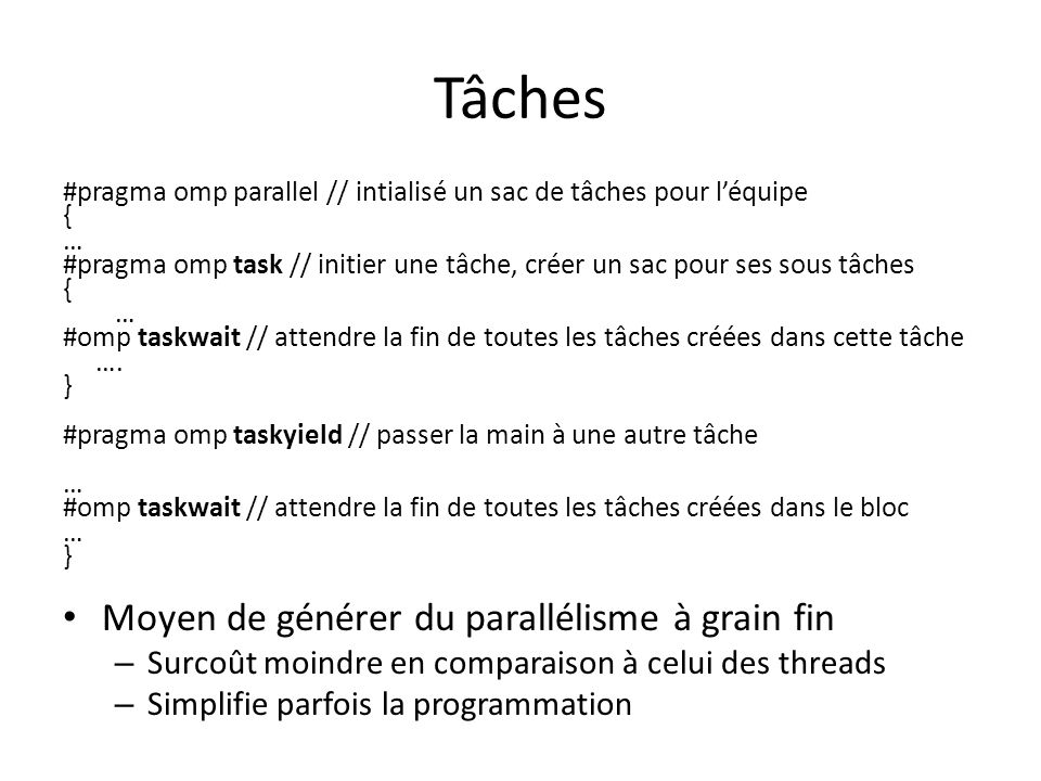 Tâches & Réduction atomic int n = 0; int pn[P]; // P is the number of threads used.