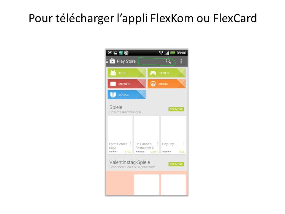 Pour télécharger lappli FlexKom ou FlexCard