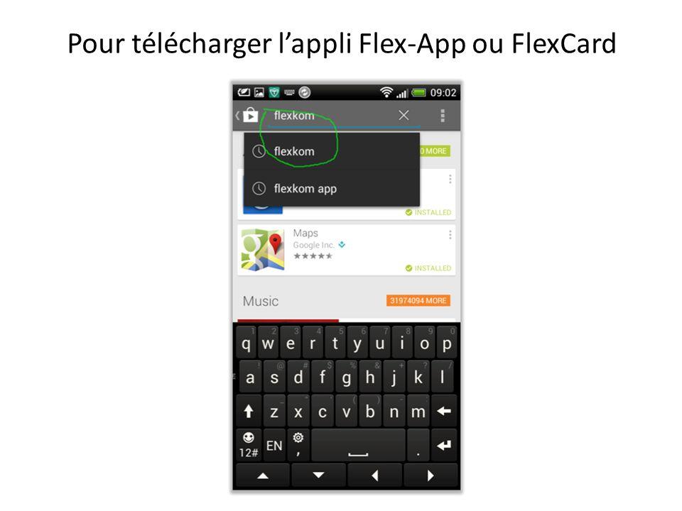 Pour télécharger lappli Flex-App ou FlexCard