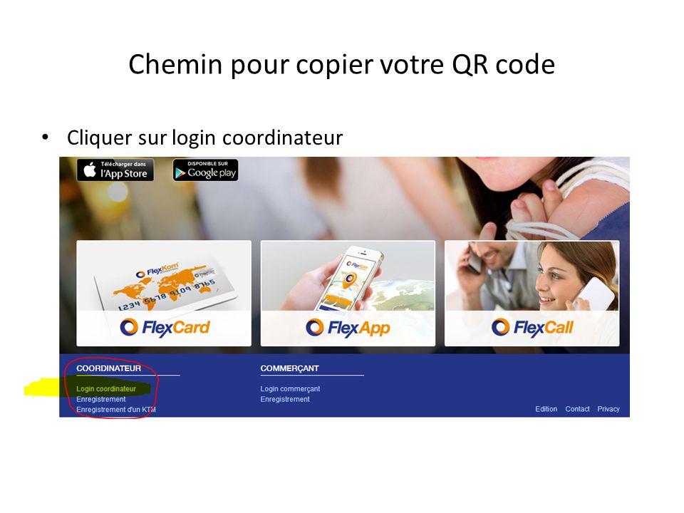 Chemin pour copier votre QR code Cliquer sur login coordinateur