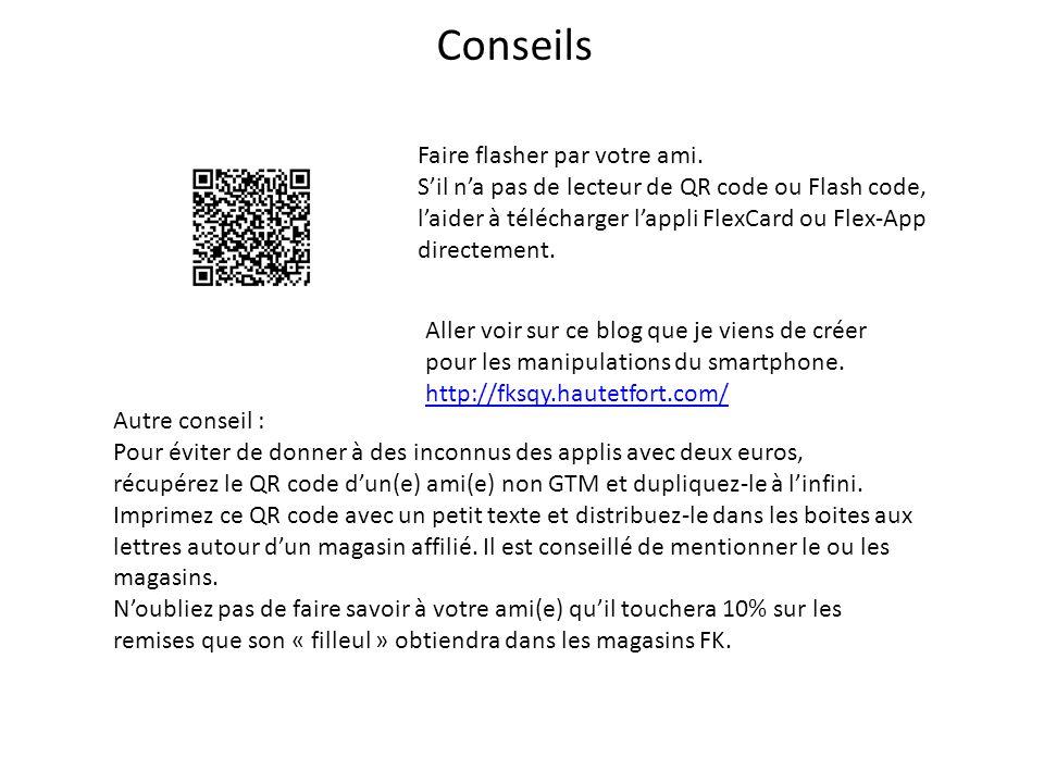 Conseils Faire flasher par votre ami. Sil na pas de lecteur de QR code ou Flash code, laider à télécharger lappli FlexCard ou Flex-App directement. Au