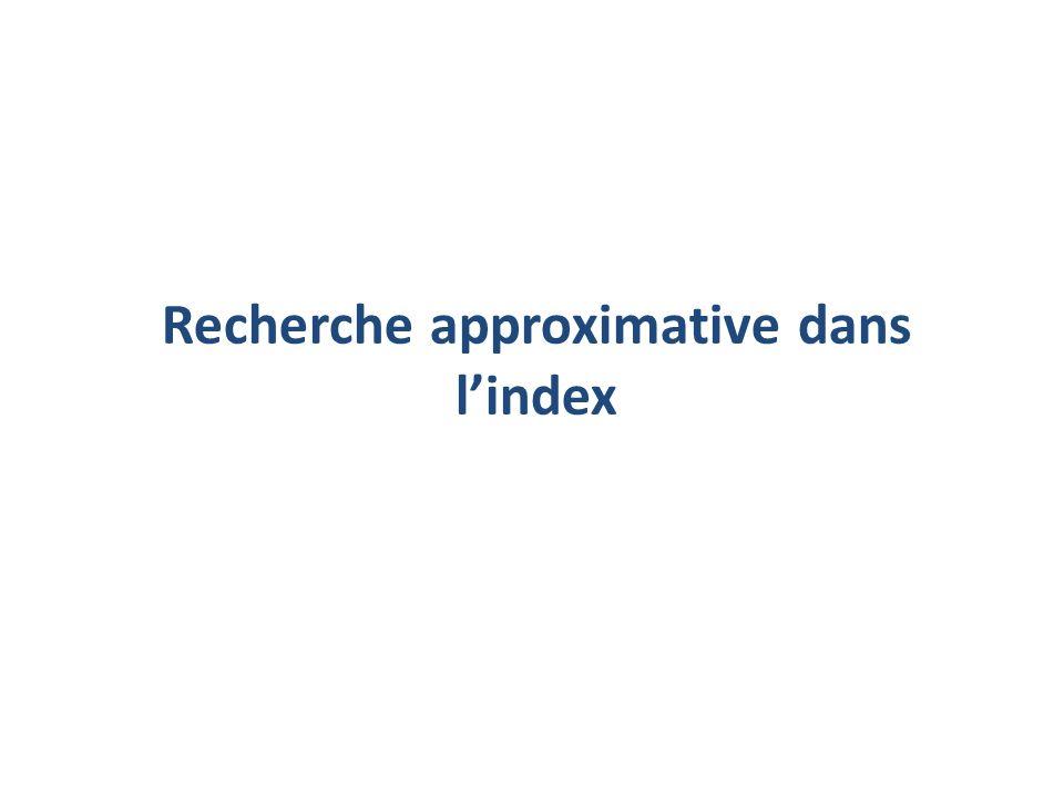 Recherche approximative dans lindex