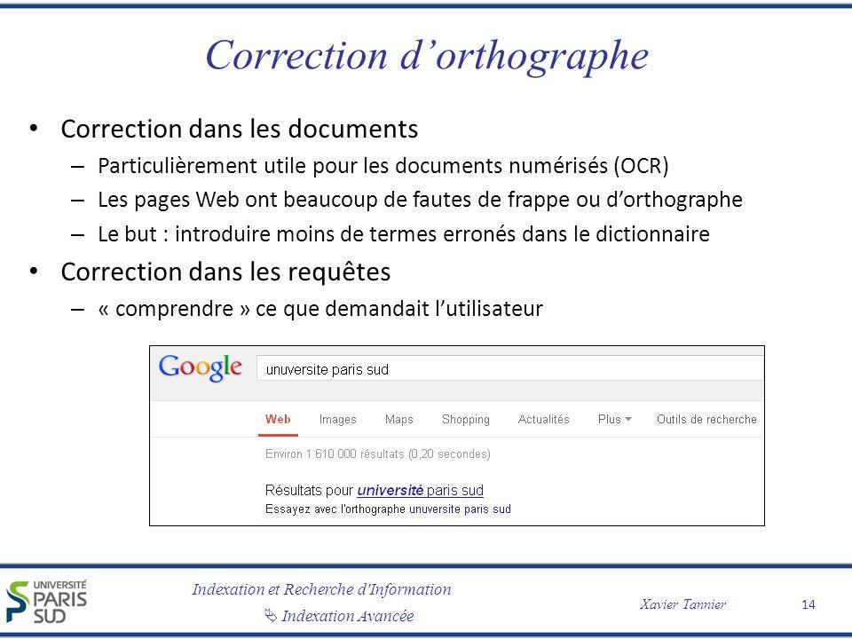 Indexation et Recherche d'Information Indexation Avancée Xavier Tannier Correction dorthographe Correction dans les documents – Particulièrement utile