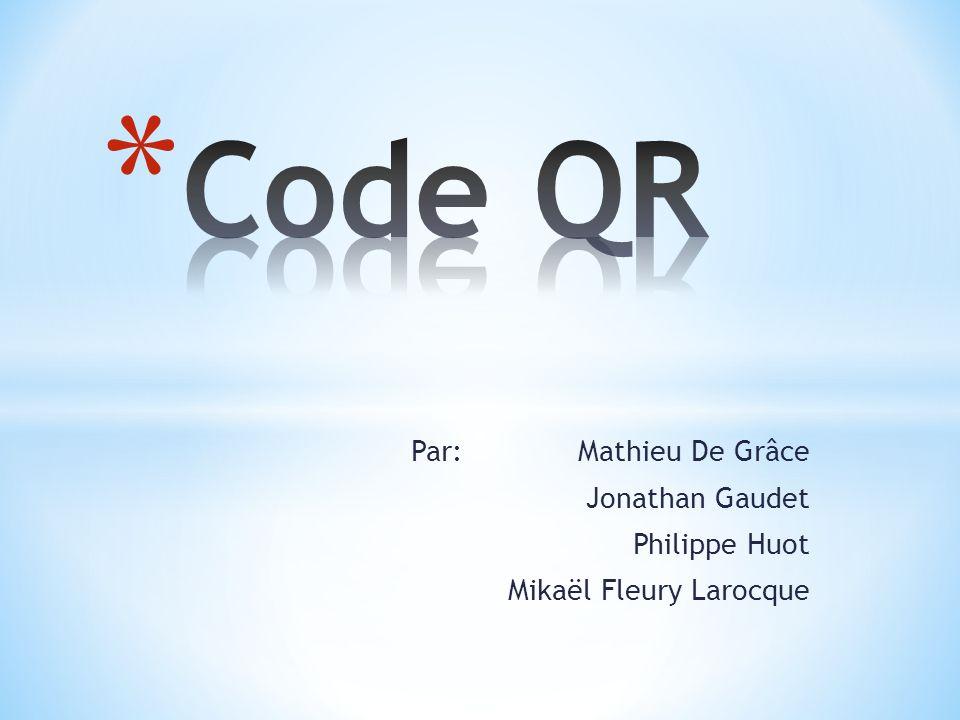 Par: Mathieu De Grâce Jonathan Gaudet Philippe Huot Mikaël Fleury Larocque