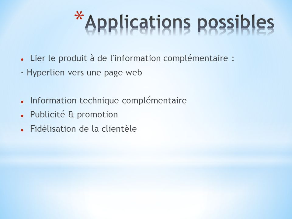 Lier le produit à de l'information complémentaire : - Hyperlien vers une page web Information technique complémentaire Publicité & promotion Fidélisat