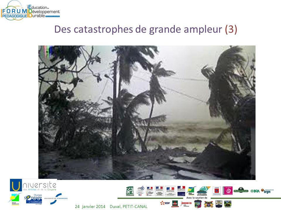 Des catastrophes de grande ampleur (2) 24 janvier 2014 Duval, PETIT-CANAL