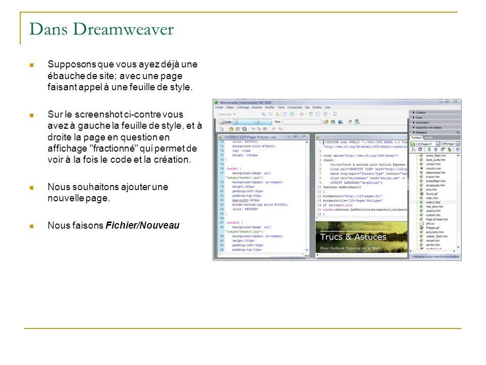 Dans Dreamweaver Supposons que vous ayez déjà une ébauche de site; avec une page faisant appel à une feuille de style.