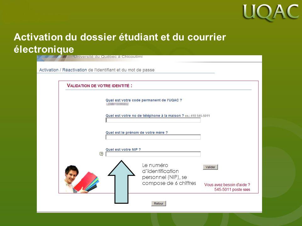 Activation du dossier étudiant et du courrier électronique Le numéro didentification personnel (NIP), se compose de 6 chiffres