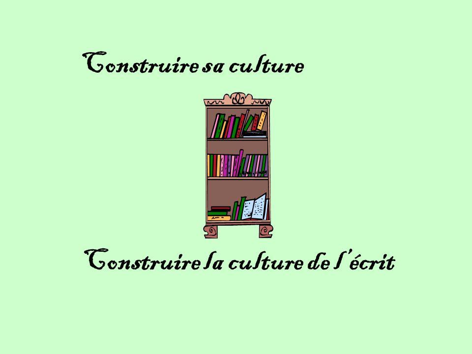 Construire sa culture Construire la culture de lécrit