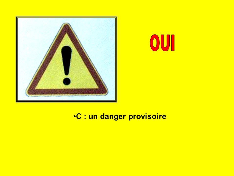 C : un danger provisoire