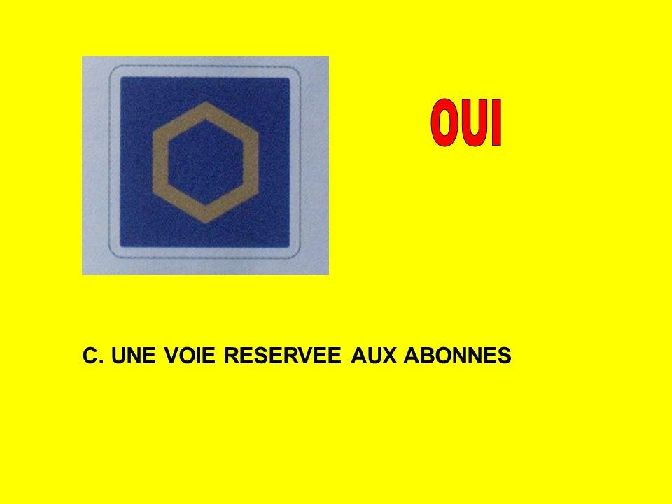 C. UNE VOIE RESERVEE AUX ABONNES