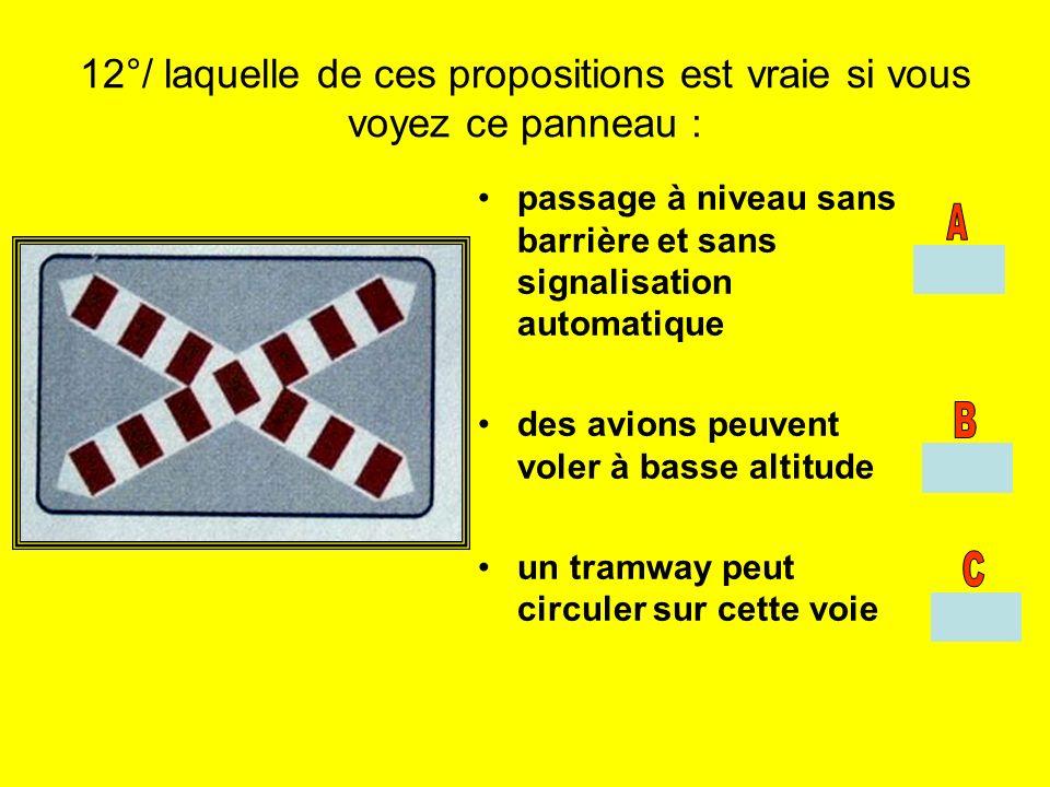 12°/ laquelle de ces propositions est vraie si vous voyez ce panneau : passage à niveau sans barrière et sans signalisation automatique des avions peu