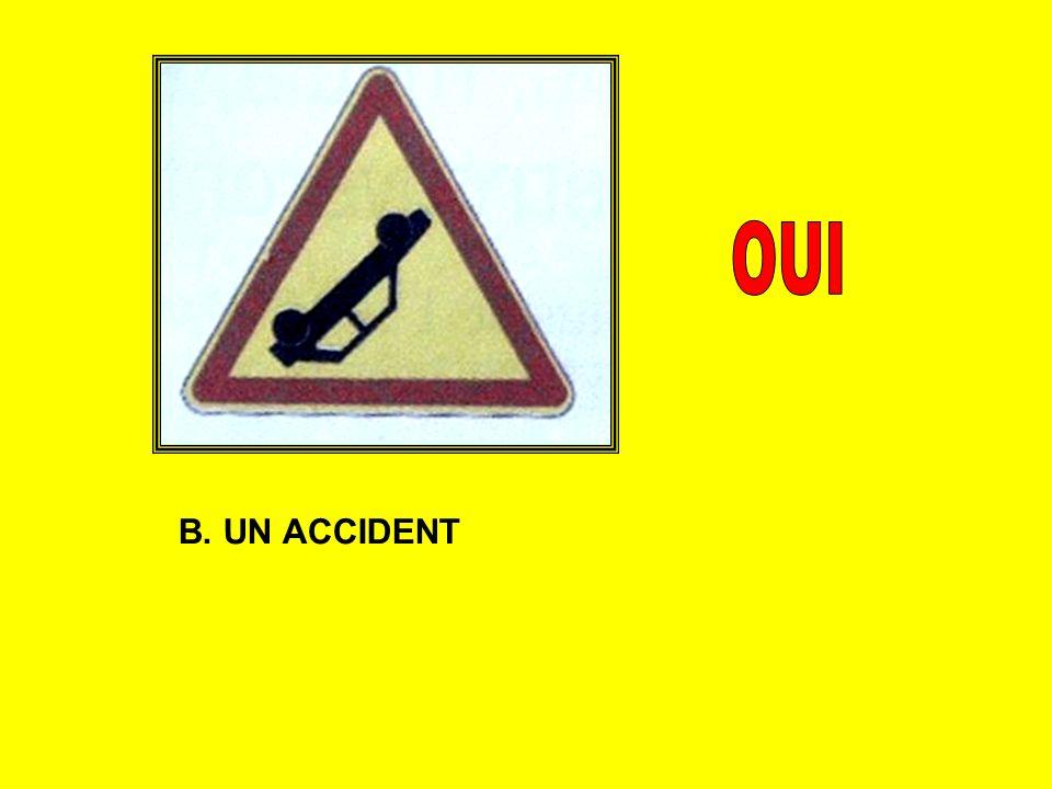 B. UN ACCIDENT
