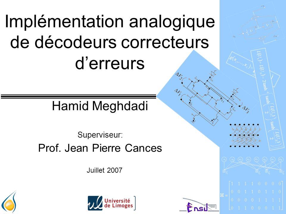 Implémentation analogique de décodeurs correcteurs derreurs Hamid Meghdadi Superviseur: Prof.
