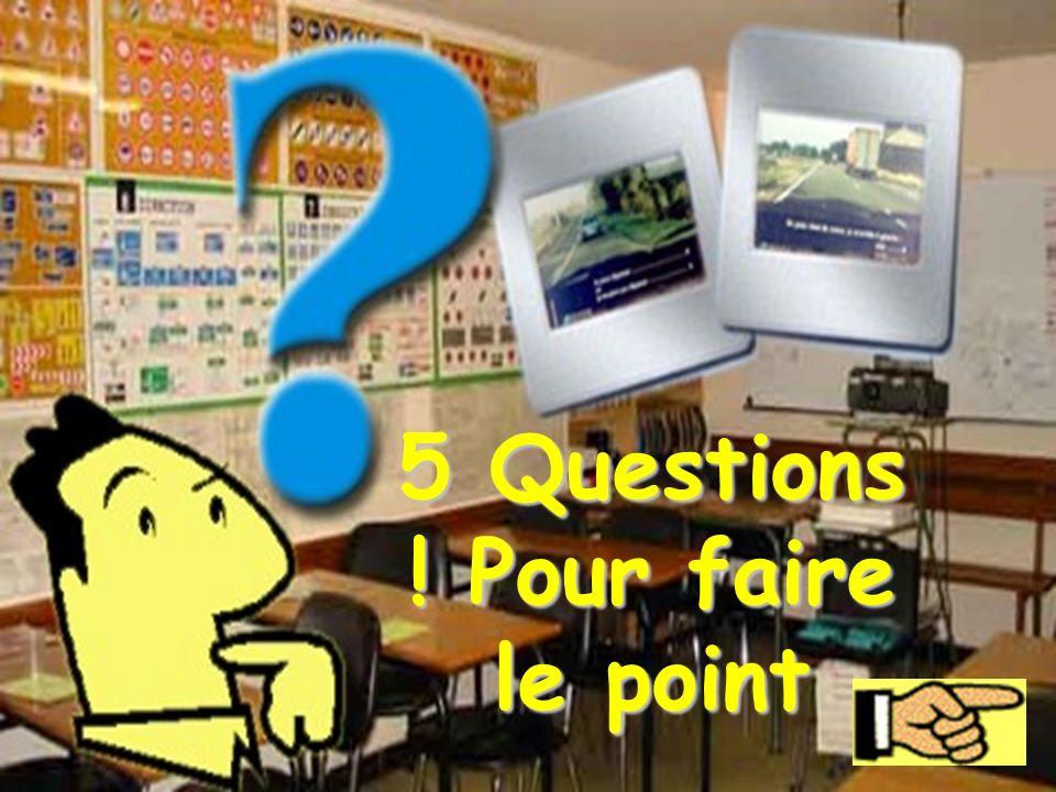 5 Questions ! Pour faire le point