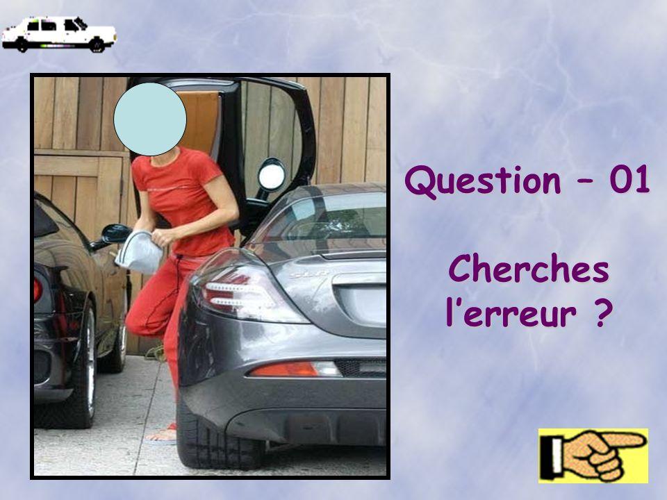 Question – 01 Cherches lerreur ?