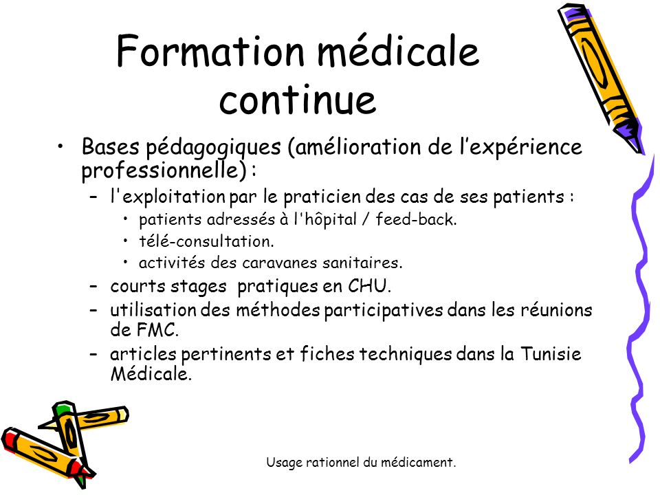 Usage rationnel du médicament.