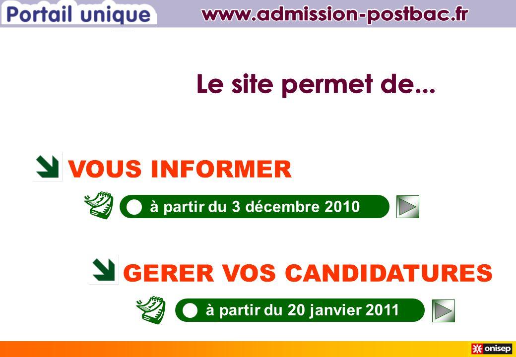 VOUS INFORMER GERER VOS CANDIDATURES à partir du 3 décembre 2010 à partir du 20 janvier 2011