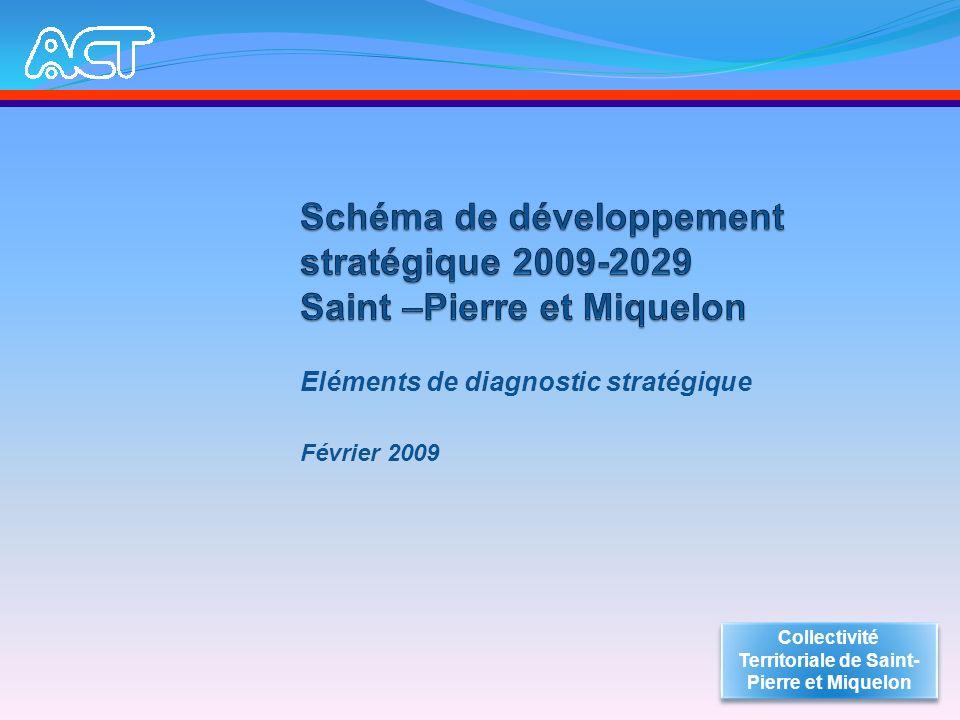 Eléments de diagnostic stratégique Février 2009 Collectivité Territoriale de Saint- Pierre et Miquelon