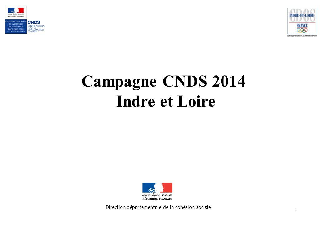 1 Campagne CNDS 2014 Indre et Loire Direction départementale de la cohésion sociale