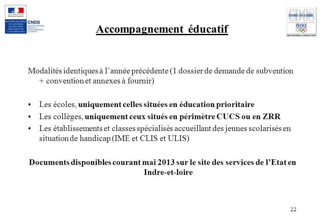 22 Accompagnement éducatif Modalités identiques à lannée précédente (1 dossier de demande de subvention + convention et annexes à fournir) Les écoles,