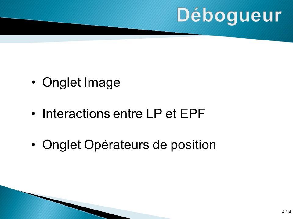 /14 4 Onglet Image Interactions entre LP et EPF Onglet Opérateurs de position