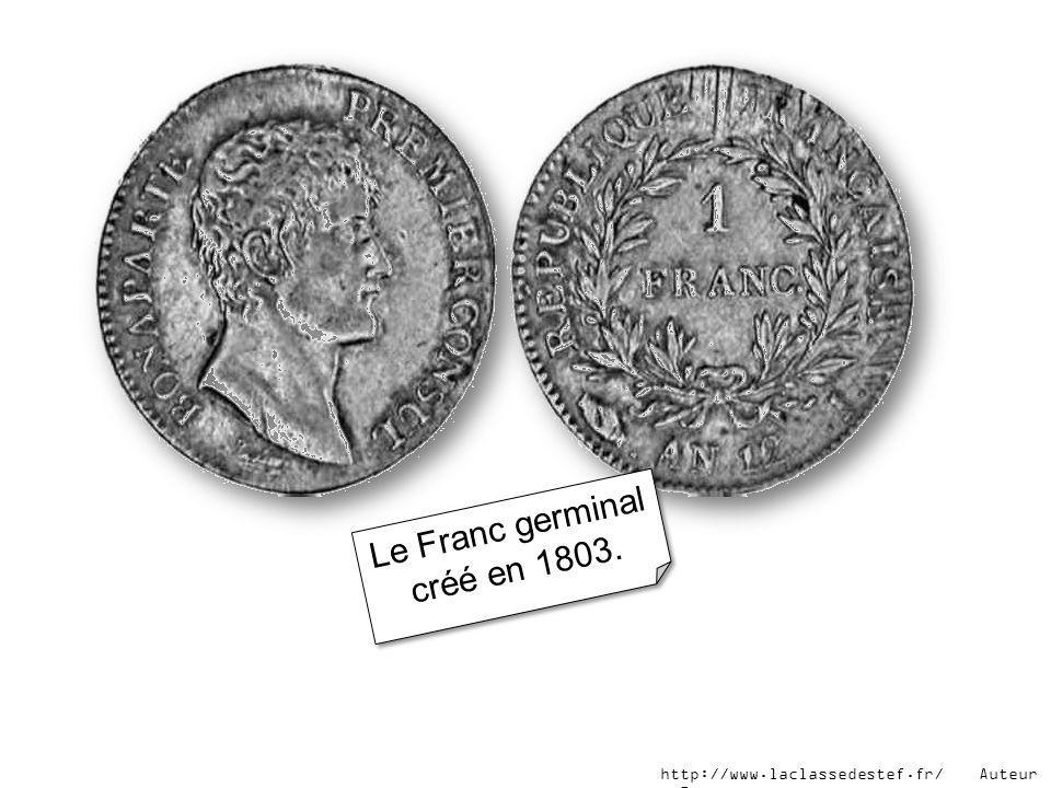 Le Franc germinal créé en 1803. http://www.laclassedestef.fr/ Auteur : Roxane