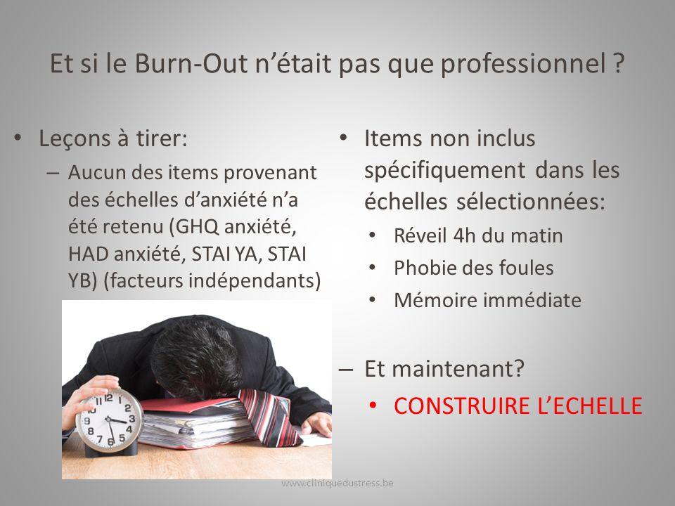 Et si le Burn-Out nétait pas que professionnel ? Leçons à tirer: – Aucun des items provenant des échelles danxiété na été retenu (GHQ anxiété, HAD anx