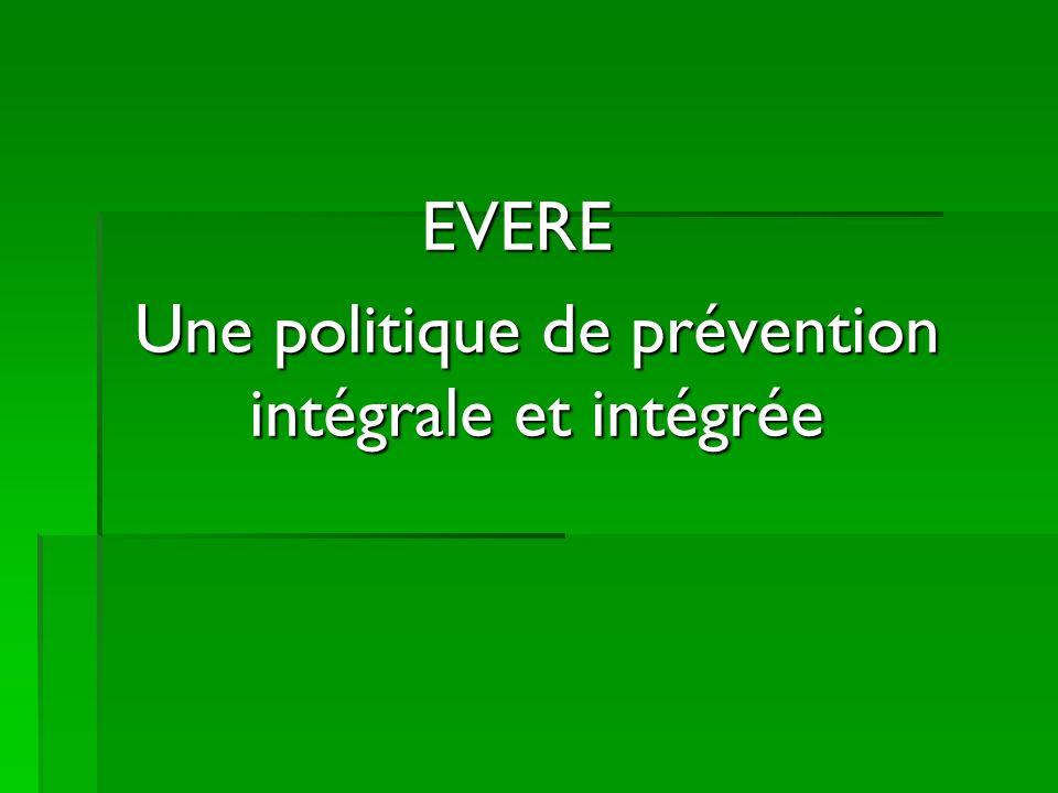 EVERE Une politique de prévention intégrale et intégrée