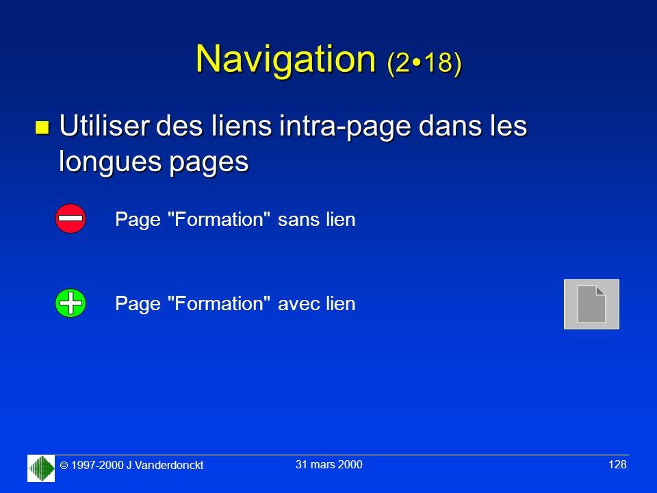 1997-2000 J.Vanderdonckt 31 mars 2000 128 Navigation (2 18) n Utiliser des liens intra-page dans les longues pages Page