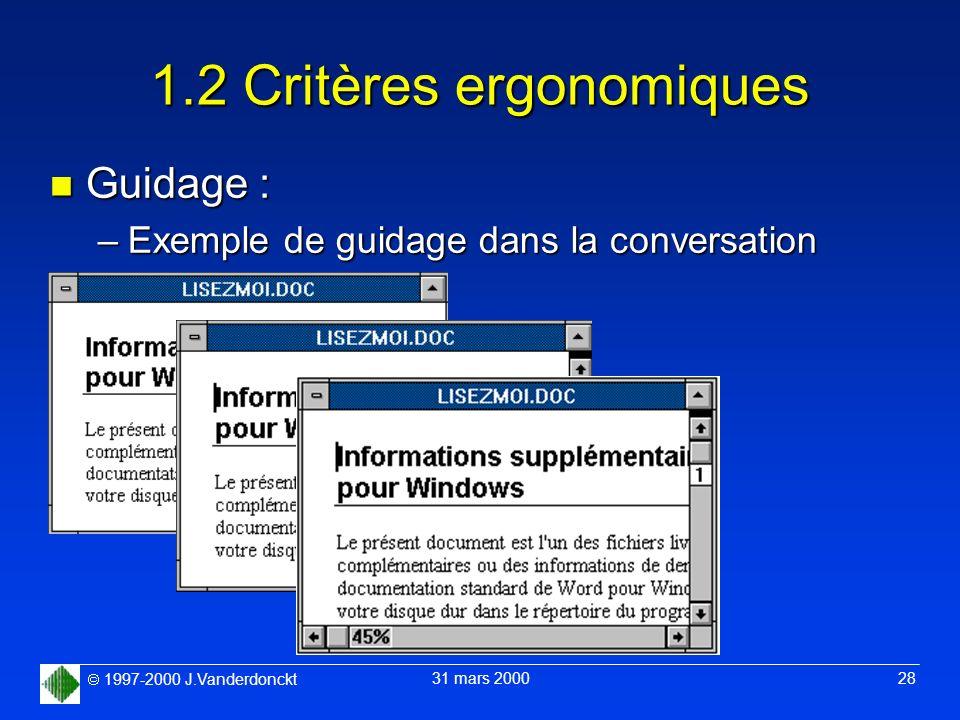 1997-2000 J.Vanderdonckt 31 mars 2000 28 1.2 Critères ergonomiques n Guidage : –Exemple de guidage dans la conversation