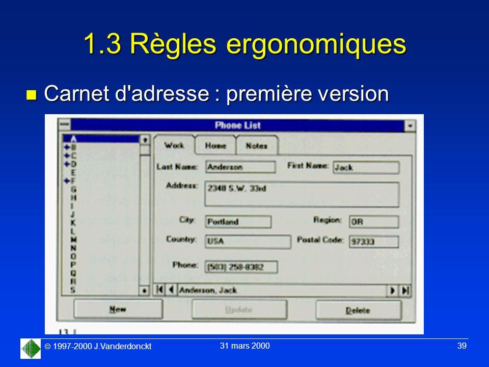 1997-2000 J.Vanderdonckt 31 mars 2000 39 1.3 Règles ergonomiques n Carnet d'adresse : première version