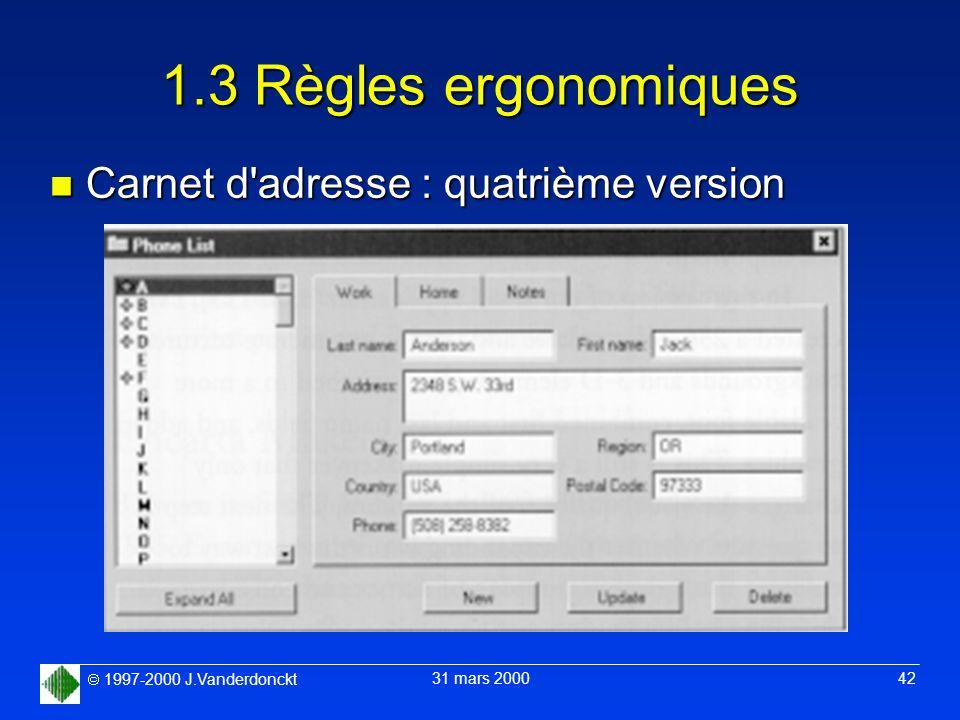 1997-2000 J.Vanderdonckt 31 mars 2000 42 1.3 Règles ergonomiques n Carnet d'adresse : quatrième version