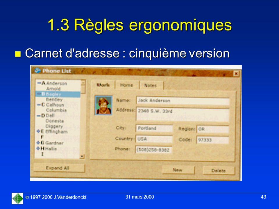 1997-2000 J.Vanderdonckt 31 mars 2000 43 1.3 Règles ergonomiques n Carnet d'adresse : cinquième version