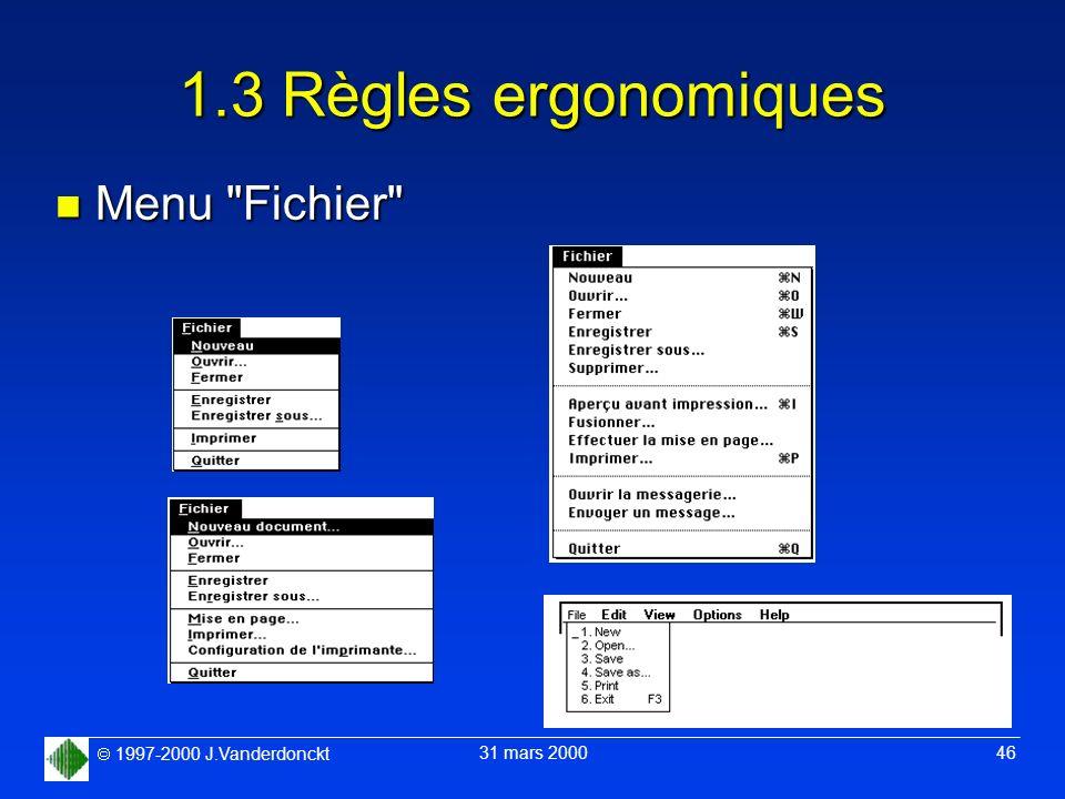 1997-2000 J.Vanderdonckt 31 mars 2000 46 1.3 Règles ergonomiques n Menu
