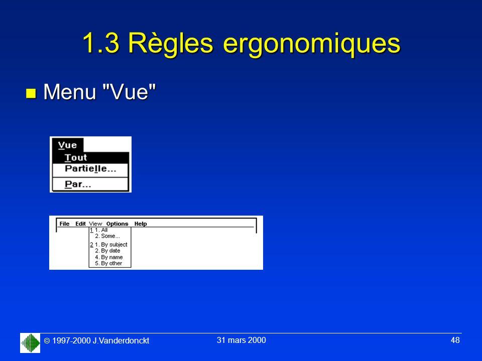1997-2000 J.Vanderdonckt 31 mars 2000 48 1.3 Règles ergonomiques n Menu