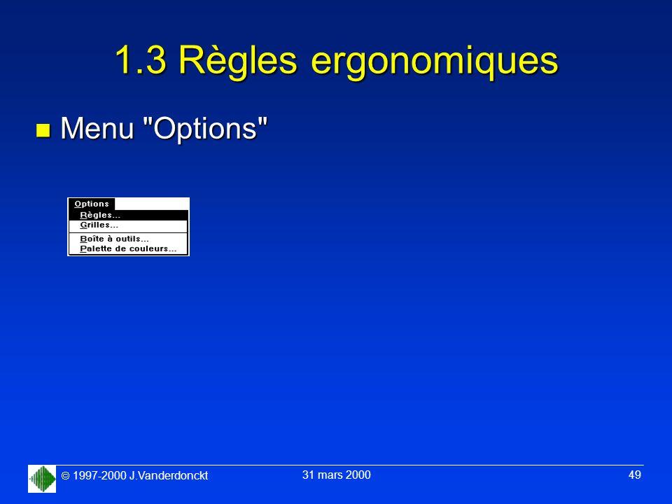 1997-2000 J.Vanderdonckt 31 mars 2000 49 1.3 Règles ergonomiques n Menu
