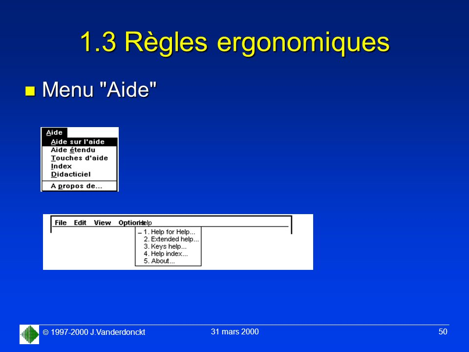1997-2000 J.Vanderdonckt 31 mars 2000 50 1.3 Règles ergonomiques n Menu