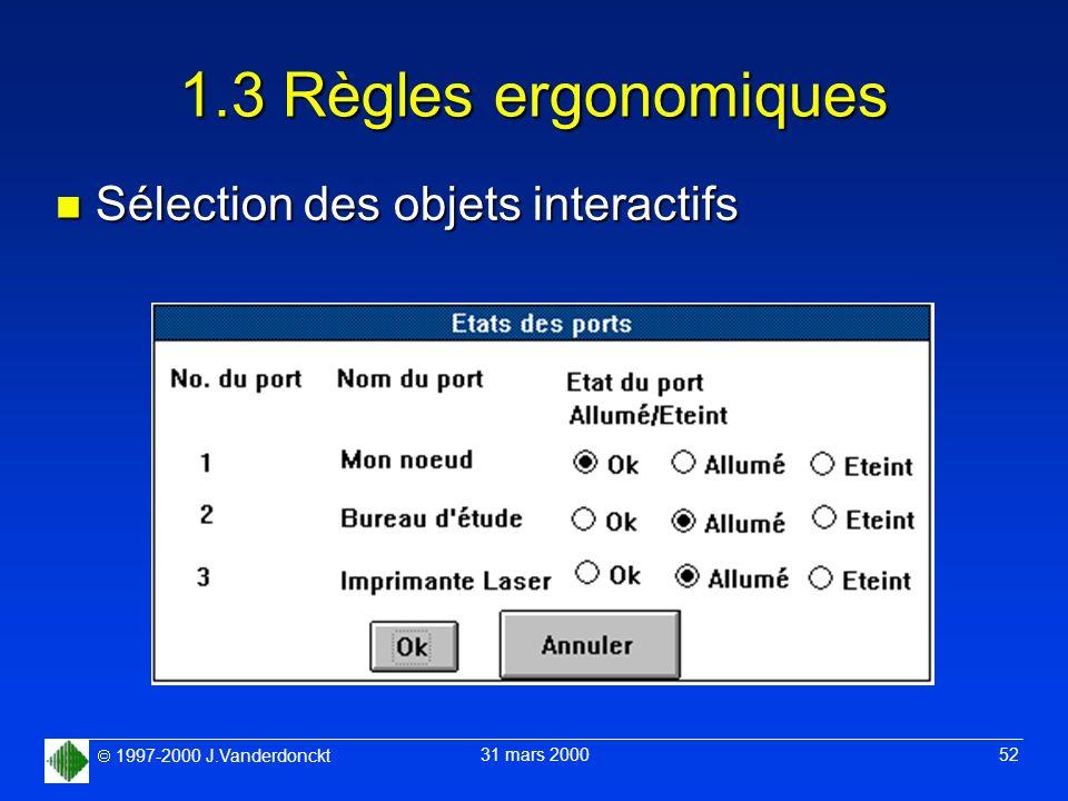 1997-2000 J.Vanderdonckt 31 mars 2000 52 1.3 Règles ergonomiques n Sélection des objets interactifs
