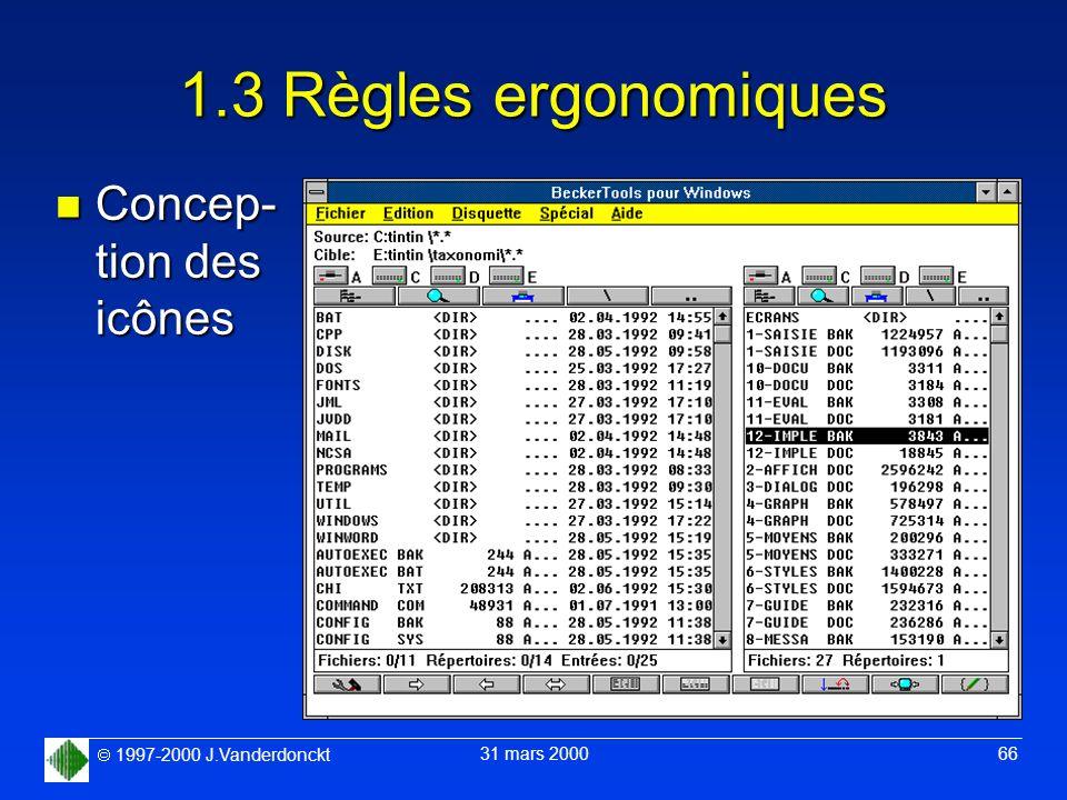 1997-2000 J.Vanderdonckt 31 mars 2000 66 1.3 Règles ergonomiques n Concep- tion des icônes