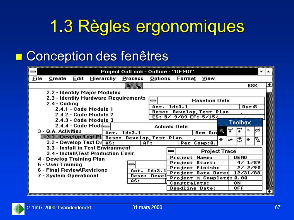 1997-2000 J.Vanderdonckt 31 mars 2000 67 1.3 Règles ergonomiques n Conception des fenêtres