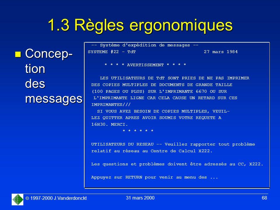 1997-2000 J.Vanderdonckt 31 mars 2000 68 1.3 Règles ergonomiques -- Système d'expédition de messages -- SYSTEME #22 - TdT 27 mars 1984 * * * * AVERTIS