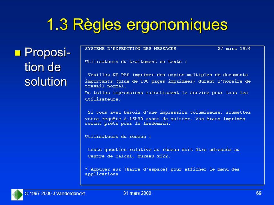 1997-2000 J.Vanderdonckt 31 mars 2000 69 1.3 Règles ergonomiques SYSTEME D'EXPEDITION DES MESSAGES 27 mars 1984 Utilisateurs du traitement de texte :