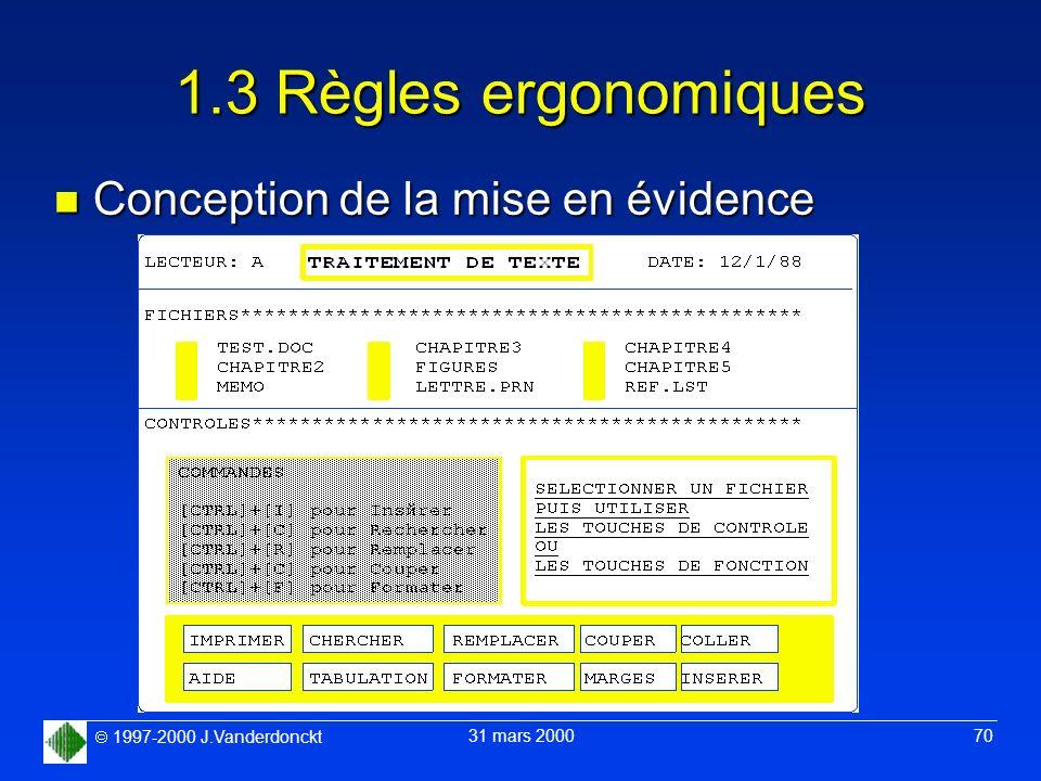 1997-2000 J.Vanderdonckt 31 mars 2000 70 1.3 Règles ergonomiques n Conception de la mise en évidence