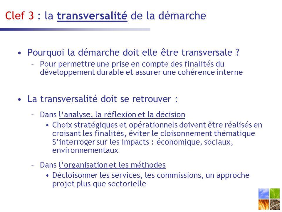 Clef 3 : la transversalité de la démarche Pourquoi la démarche doit elle être transversale .